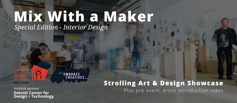 ASID & Embrace Creatives Presents Mix With a Maker